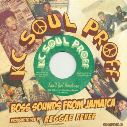 KC White & Wailing Souls - Can't Get Nowhere / Junior Demus - Styles (Soul Proff / Reggae Fever) 7""
